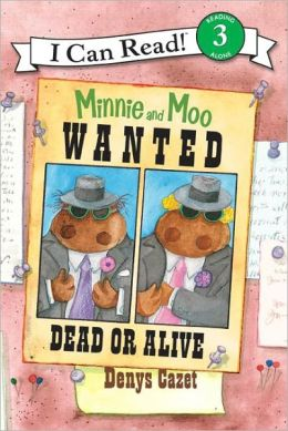 Wanted Dead or Alive (Minnie and Moo Series)