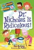 Book Cover Image. Title: My Weirder School #8:  Dr. Nicholas Is Ridiculous!, Author: Dan Gutman
