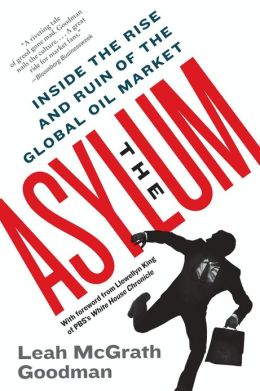 The Asylum: The Renegades Who Hijacked the World's Oil Market