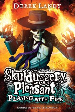 Playing with Fire (Skulduggery Pleasant Series #2)