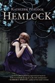 Book Cover Image. Title: Hemlock (Hemlock Trilogy Series #1), Author: Kathleen Peacock