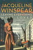 Book Cover Image. Title: Leaving Everything Most Loved (Maisie Dobbs Series #10), Author: Jacqueline Winspear
