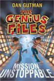 Book Cover Image. Title: Mission Unstoppable (Genius Files Series #1), Author: Dan Gutman