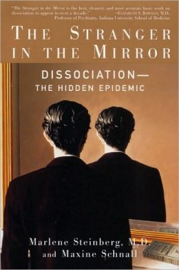 The Stranger in the Mirror: Dissociation - The Hidden Epidemic