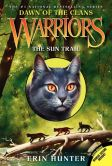 Book Cover Image. Title: The Sun Trail (Warriors:  Dawn of the Clans Series #1), Author: Erin Hunter