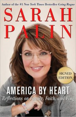 America by Heart: Reflections on Family, Faith, and Flag, Signed Edition