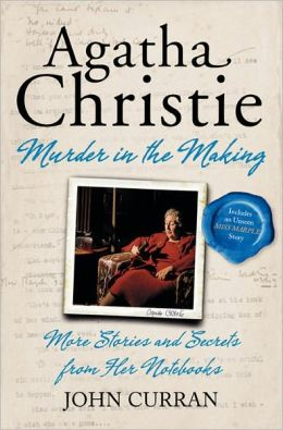 Murder in the Making: More Stories and Secrets from Agatha Christie's Notebooks