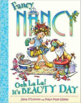 Fancy Nancy: Ooh La La! It's Beauty Day