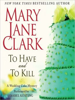 To Have and to Kill (Wedding Cake Mystery Series #1)
