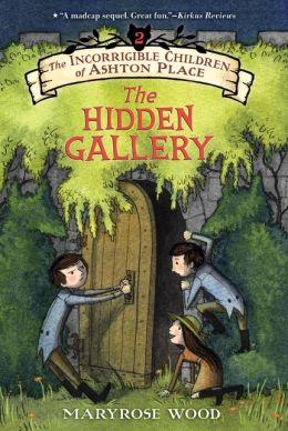 The Incorrigible Children of Ashton Place, Book 2: The Hidden Gallery