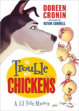 The Trouble with Chickens (J.J. Tully Series)