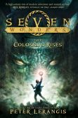 Book Cover Image. Title: The Colossus Rises (Seven Wonders Series #1), Author: Peter Lerangis