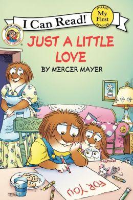 Just a Little Love (Little Critter Series)