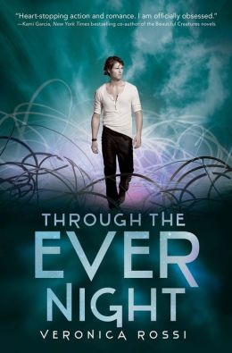 Through the Ever Night (Under the Never Sky Series #2)