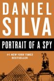 Book Cover Image. Title: Portrait of a Spy (Gabriel Allon Novel #11), Author: Daniel Silva