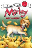 Book Cover Image. Title: Not a Peep! (Marley:  I Can Read Book 2 Series), Author: John Grogan