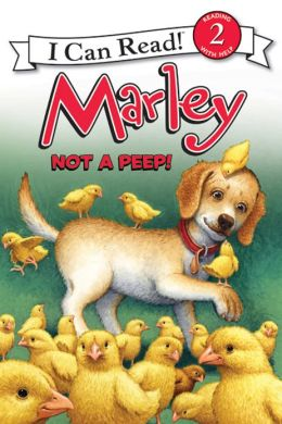 Not a Peep! (Marley: I Can Read Book 2 Series)