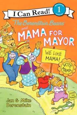 The Berenstain Bears and Mama for Mayor! (I Can Read Book 1 Series)