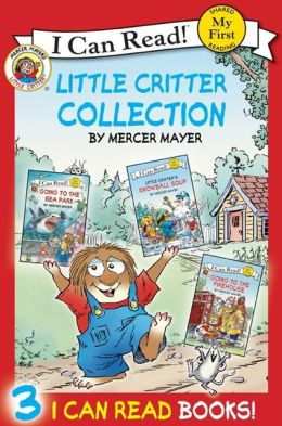 Little Critter: I Can Read Collection: Contains Little Critter: Going to the Firehouse, Little Critter: Going to the Sea Park, and Little Critter: Snowball Soup