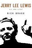 Book Cover Image. Title: Jerry Lee Lewis:  His Own Story, Author: Rick Bragg