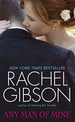 Any Man Of Mine By Rachel Gibson 9780062079169 Nook border=