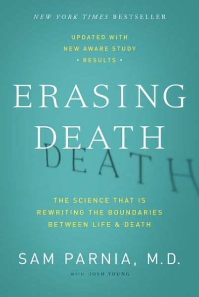 Ipad free books download Erasing Death: The Science That Is Rewriting the Boundaries Between Life and Death (English Edition) 9780062080615 by Sam Parnia, Josh Young
