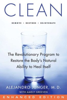 Clean: The Revolutionary Program to Restore the Body's Natural Ability to Heal Itself (Enhanced Edition)