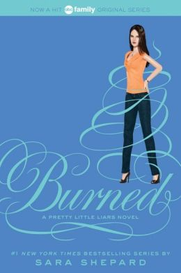 Burned (Pretty Little Liars Series #12)