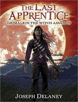 Grimalkin, the Witch Assassin (Last Apprentice Series #9)