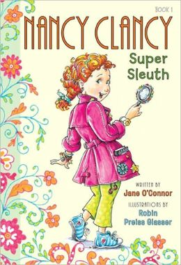 Nancy Clancy, Super Sleuth (Fancy Nancy Series: Nancy Clancy #1)