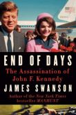 Book Cover Image. Title: End of Days:  The Assassination of John F. Kennedy, Author: James Swanson