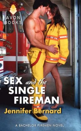 Sex and the Single Fireman: A Bachelor Firemen Novel