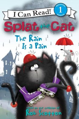 The Rain Is a Pain (Splat the Cat Series)