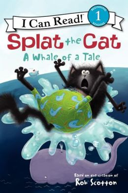 A Whale of a Tale (Splat the Cat Series)