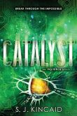 Book Cover Image. Title: Catalyst (Insignia Series #3), Author: S. J. Kincaid