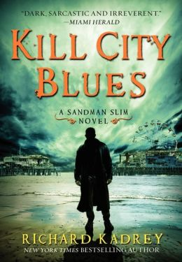Kill City Blues (Sandman Slim Series #5)
