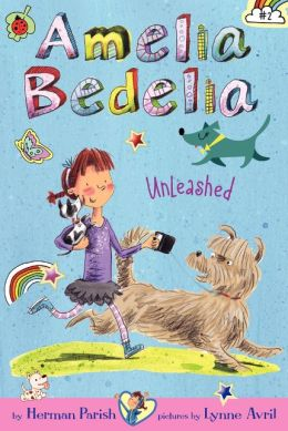 Amelia Bedelia Unleashed (Amelia Bedelia Chapter Book Series #2)