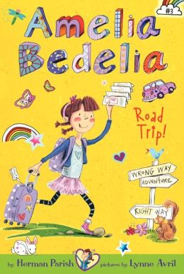 Amelia Bedelia Road Trip! (Amelia Bedelia Chapter Book Series #3)
