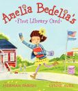 Book Cover Image. Title: Amelia Bedelia's First Library Card, Author: Herman Parish