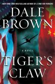 Book Cover Image. Title: Tiger's Claw:  A Novel, Author: Dale Brown