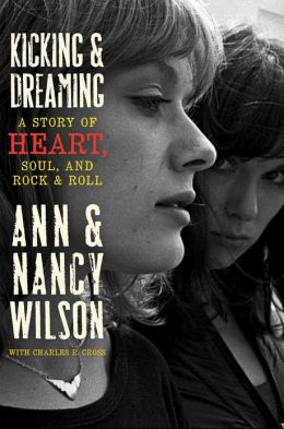 Kicking & Dreaming: A Story of Heart, Soul, and Rock and Roll