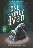 Book Cover Image. Title: The One and Only Ivan, Author: Katherine Applegate