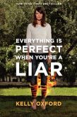 Book Cover Image. Title: Everything Is Perfect When You're a Liar, Author: Kelly Oxford