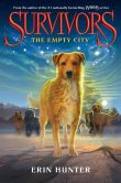 Book Cover Image. Title: The Empty City (Erin Hunter's Survivors Series #1), Author: Erin Hunter