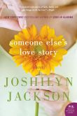 Book Cover Image. Title: Someone Else's Love Story, Author: Joshilyn Jackson