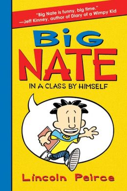 Big Nate: In a Class by Himself (Big Nate Series #1)