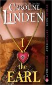 Book Cover Image. Title: I Love the Earl, Author: Caroline Linden