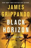 Book Cover Image. Title: Black Horizon (Jack Swyteck Series #11), Author: James Grippando