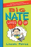 Book Cover Image. Title: Big Nate Lives It Up, Author: Lincoln Peirce