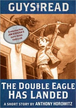 Guys Read: The Double Eagle Has Landed: A Short Story from Guys Read: Thriller